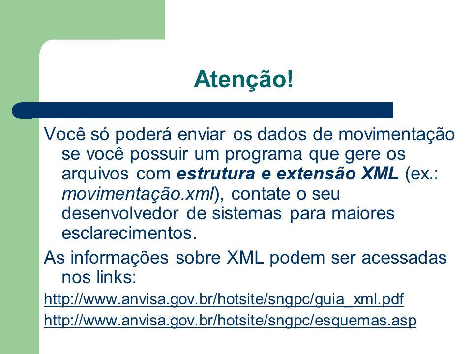 Atenção! Você só poderá enviar os dados de movimentação se você possuir um programa que gere os arquivos com estrutura e extensão XML (ex.: movimentaç