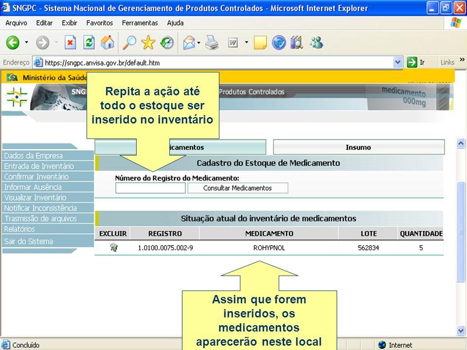 Cuidados com a opção finalizar inventário Quando um inventário é finalizado, o SNGPC guarda em sua memória todo o conteúdo do estoque que existia no momento da finalização.