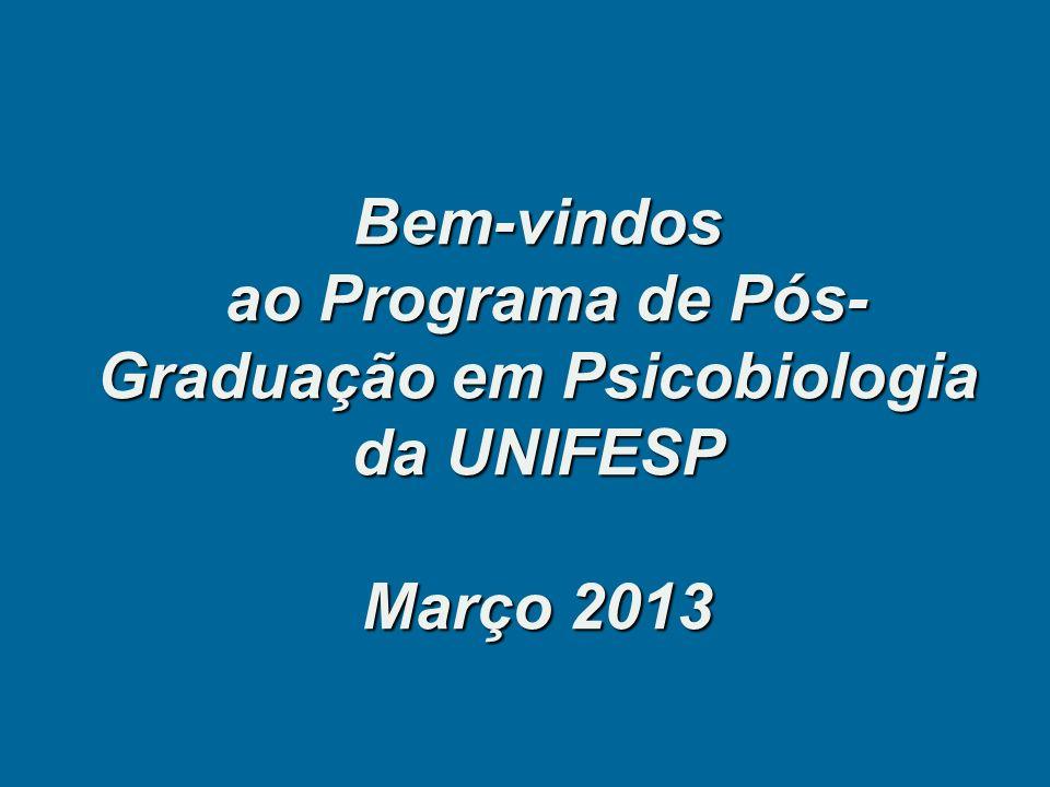 Bem-vindos ao Programa de Pós- Graduação em Psicobiologia da UNIFESP Março 2013