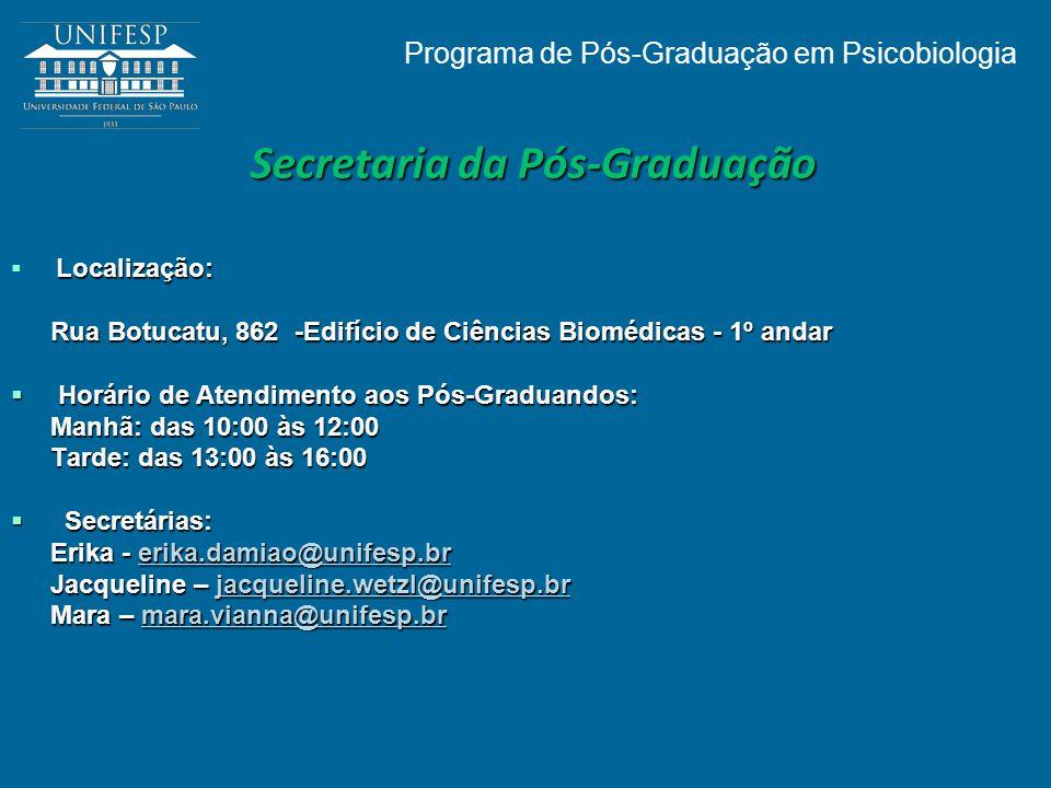 Secretaria da Pós-Graduação Localização: Rua Botucatu, 862 -Edifício de Ciências Biomédicas - 1º andar Horário de Atendimento aos Pós-Graduandos: Horá