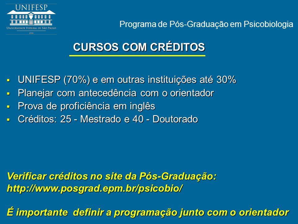 Programa de Pós-Graduação em Psicobiologia CURSOS COM CRÉDITOS UNIFESP (70%) e em outras instituições até 30% UNIFESP (70%) e em outras instituições a