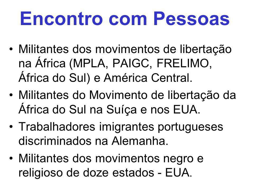 Militantes dos movimentos de libertação na África (MPLA, PAIGC, FRELIMO, África do Sul) e América Central. Militantes do Movimento de libertação da Áf