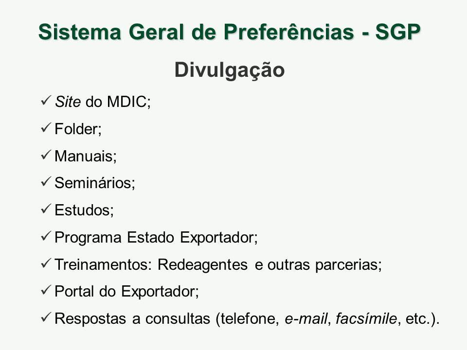 Site do MDIC; Folder; Manuais; Seminários; Estudos; Programa Estado Exportador; Treinamentos: Redeagentes e outras parcerias; Portal do Exportador; Re