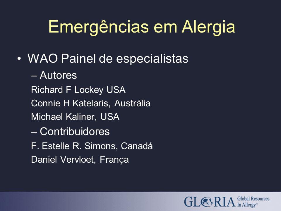Emergências em Alergia WAO Painel de especialistas –Autores Richard F Lockey USA Connie H Katelaris, Austrália Michael Kaliner, USA –Contribuidores F.