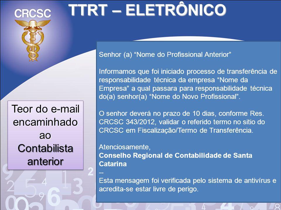 TTRT – ELETRÔNICO Senhor (a) Nome do Profissional Anterior Informamos que foi iniciado processo de transferência de responsabilidade técnica da empres