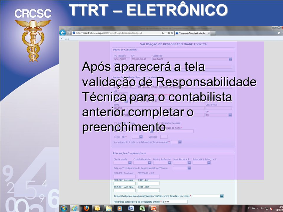 TTRT – ELETRÔNICO Após aparecerá a tela validação de Responsabilidade Técnica para o contabilista anterior completar o preenchimento