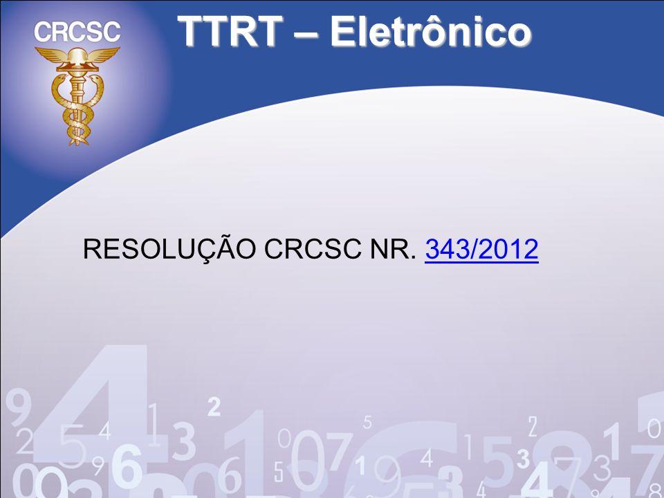 TTRT – Eletrônico RESOLUÇÃO CRCSC NR. 343/2012343/2012