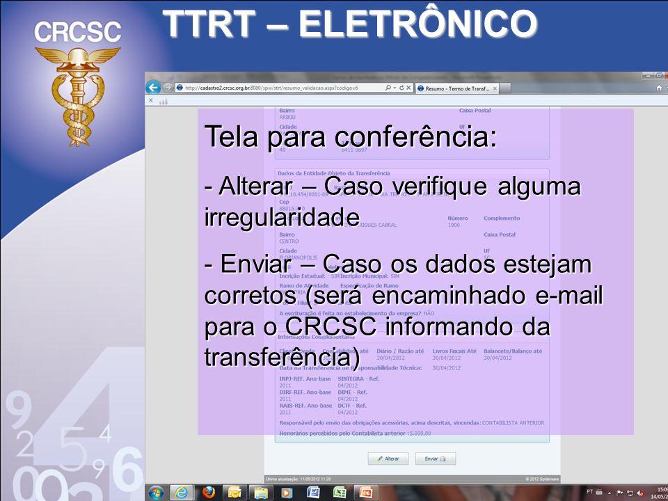 TTRT – ELETRÔNICO Tela para conferência: - Alterar – Caso verifique alguma irregularidade - Enviar – Caso os dados estejam corretos (será encaminhado