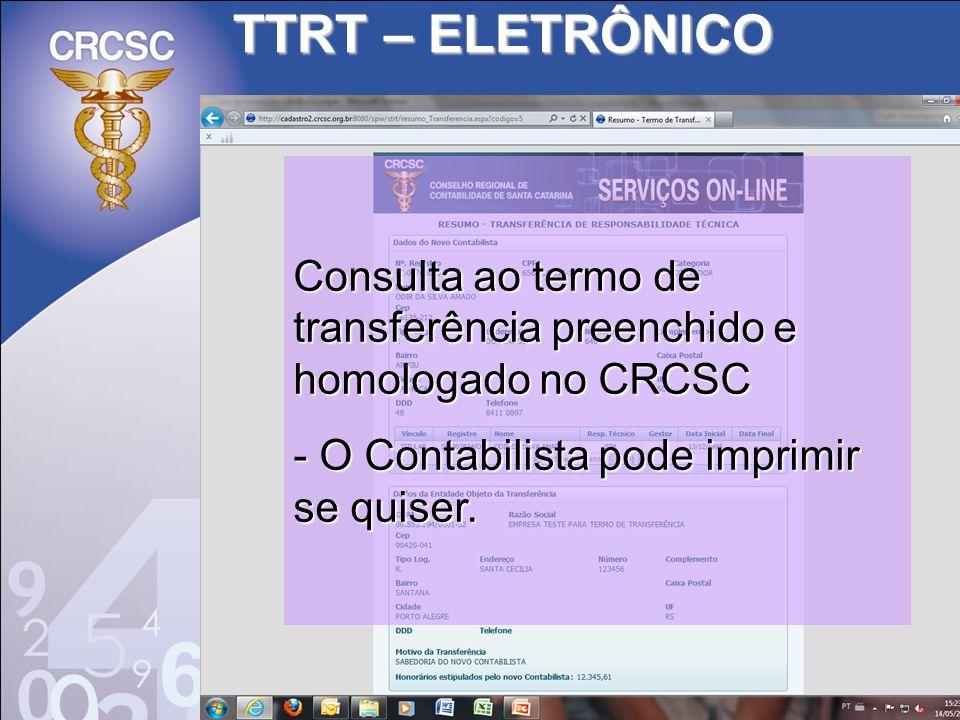 TTRT – ELETRÔNICO Consulta ao termo de transferência preenchido e homologado no CRCSC - O Contabilista pode imprimir se quiser.