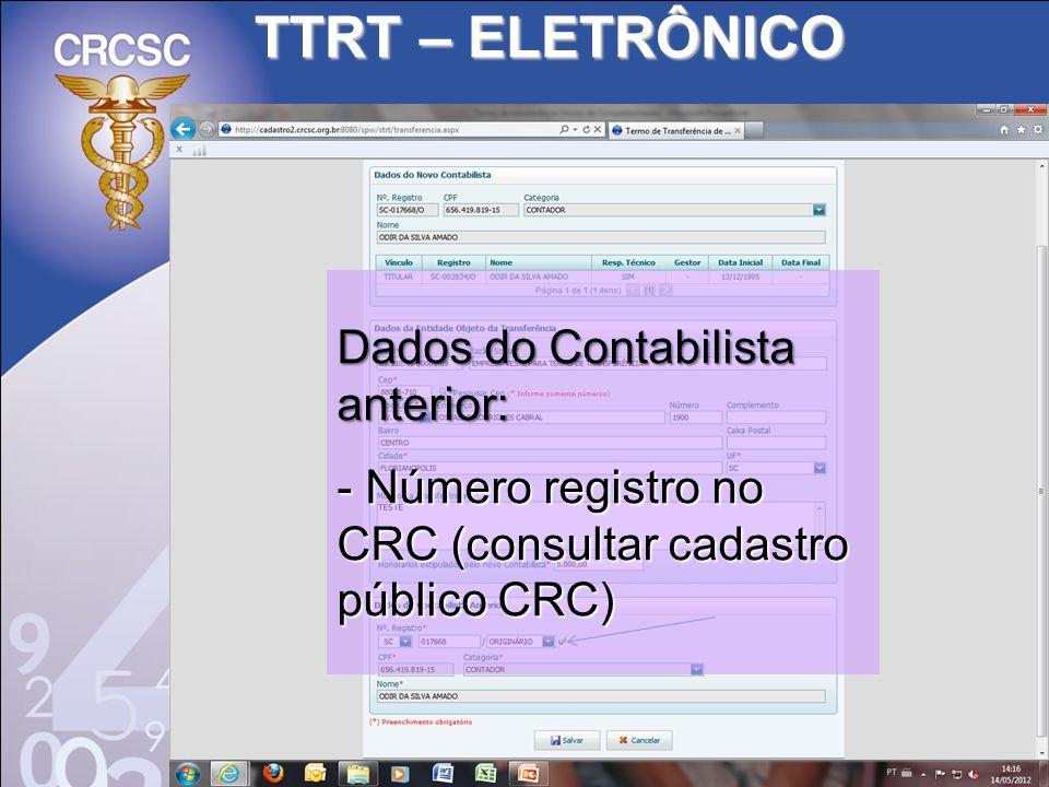 TTRT – ELETRÔNICO Dados do Contabilista anterior: - Número registro no CRC (consultar cadastro público CRC)