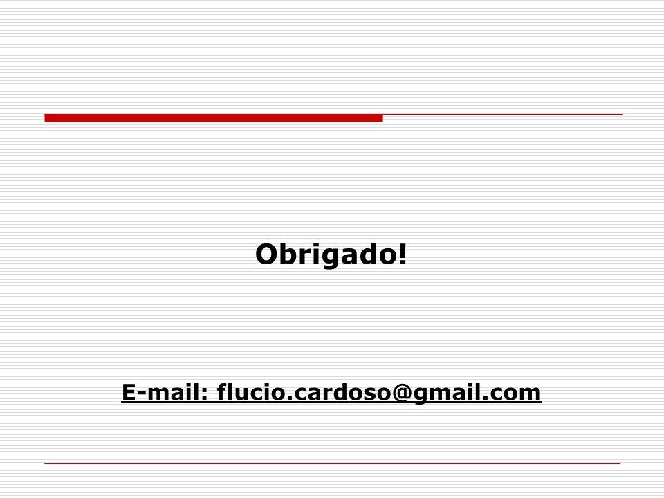 Obrigado! E-mail: flucio.cardoso@gmail.com