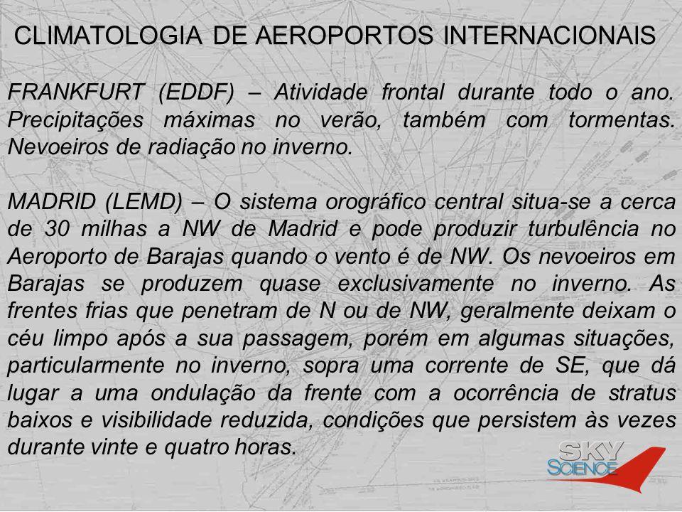 CLIMATOLOGIA DE AEROPORTOS INTERNACIONAIS FRANKFURT (EDDF) – Atividade frontal durante todo o ano. Precipitações máximas no verão, também com tormenta