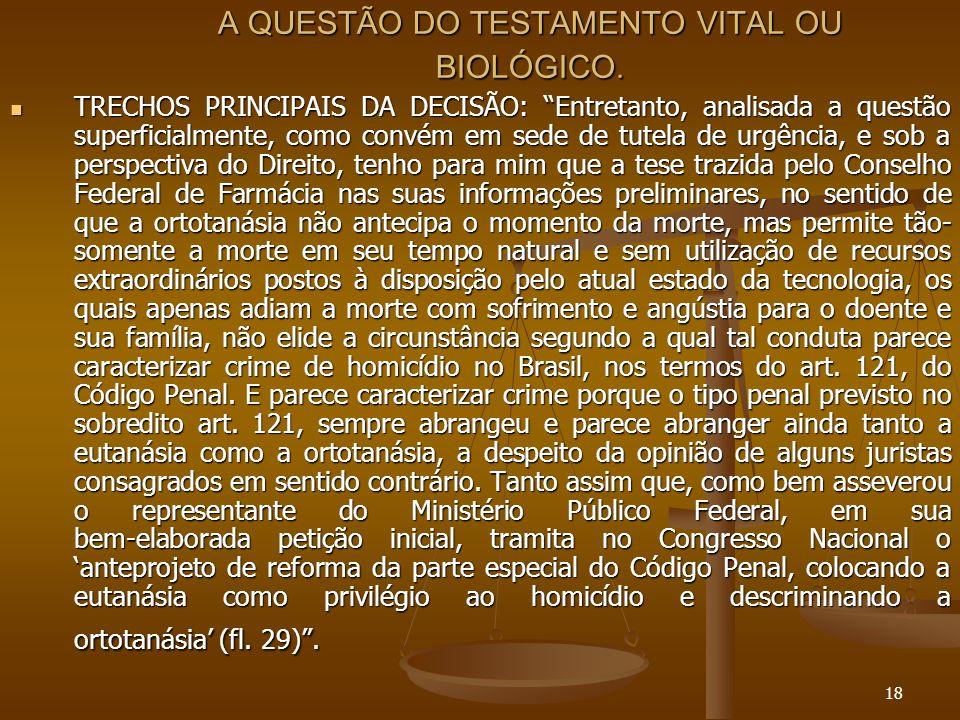 18 A QUESTÃO DO TESTAMENTO VITAL OU BIOLÓGICO.