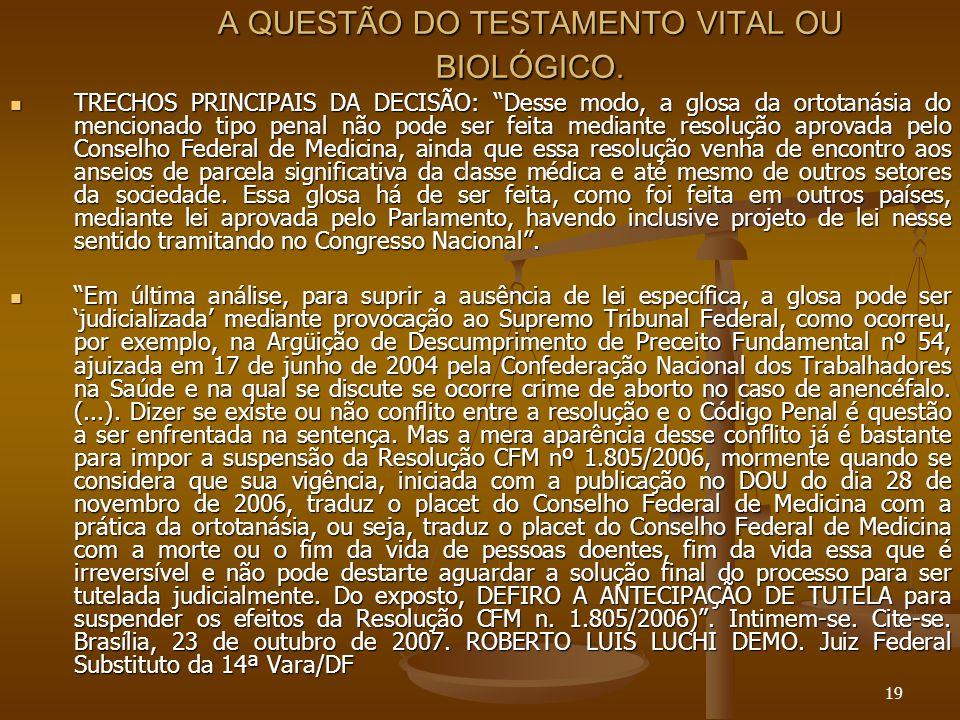 19 A QUESTÃO DO TESTAMENTO VITAL OU BIOLÓGICO.