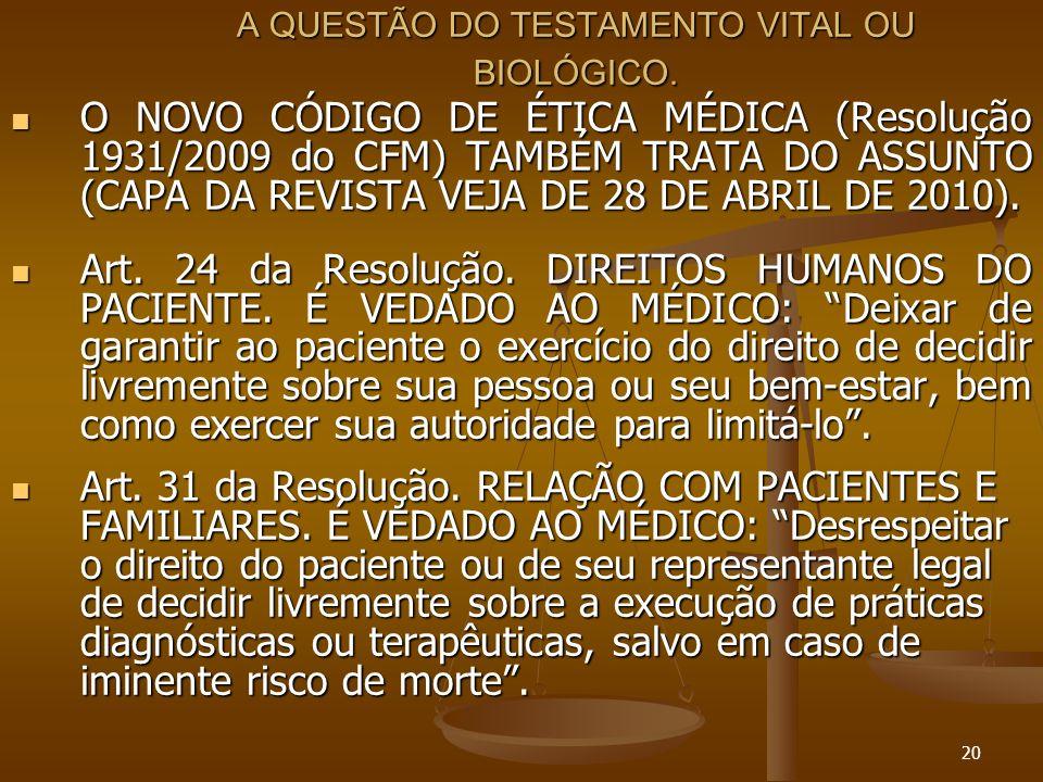 20 A QUESTÃO DO TESTAMENTO VITAL OU BIOLÓGICO.