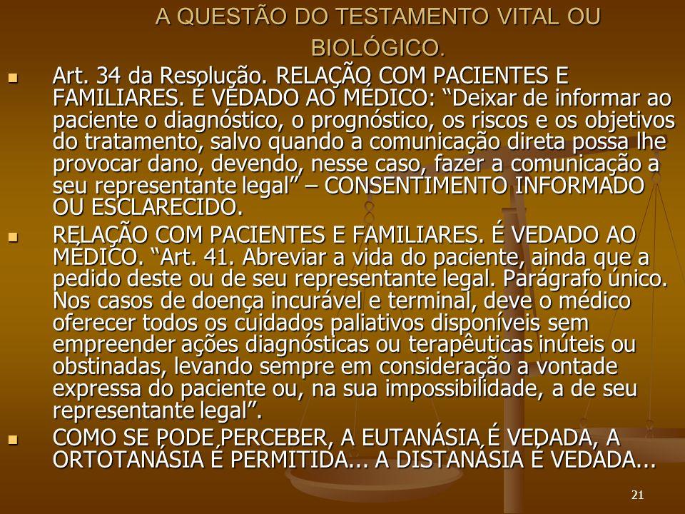 21 A QUESTÃO DO TESTAMENTO VITAL OU BIOLÓGICO. Art.