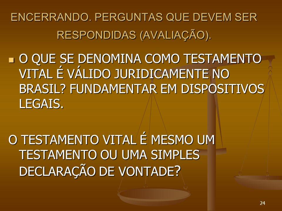 24 ENCERRANDO. PERGUNTAS QUE DEVEM SER RESPONDIDAS (AVALIAÇÃO).