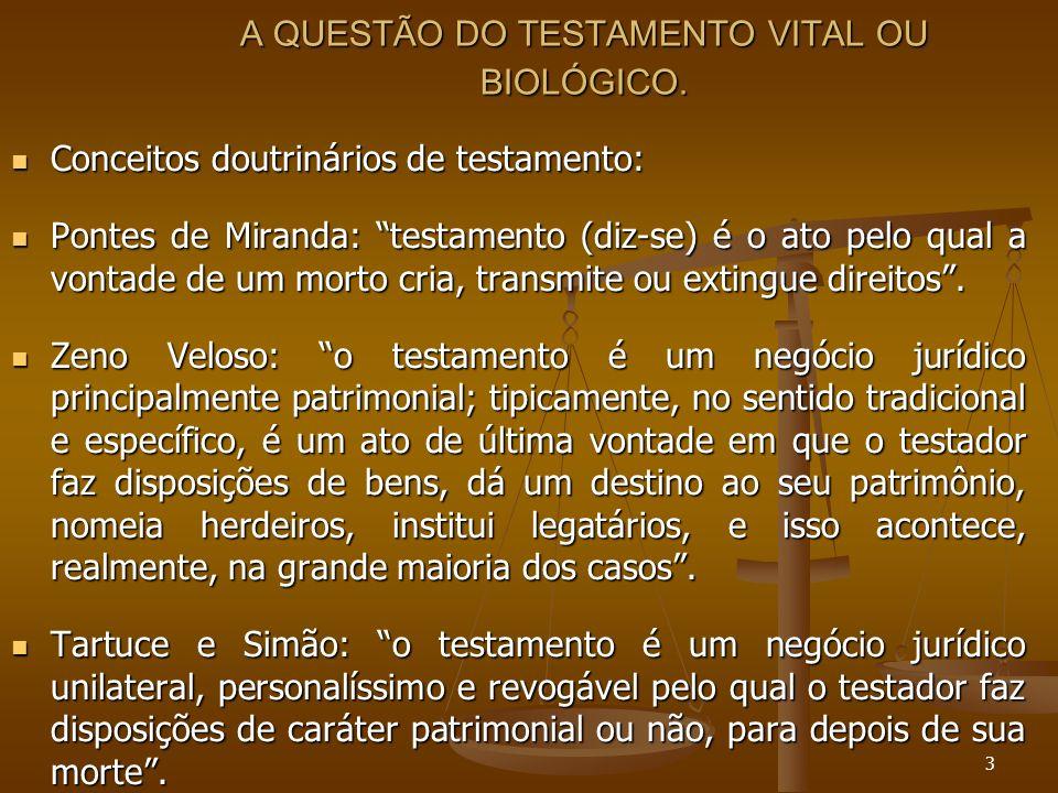 3 A QUESTÃO DO TESTAMENTO VITAL OU BIOLÓGICO.