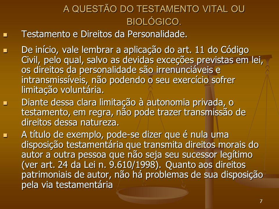 8 A QUESTÃO DO TESTAMENTO VITAL OU BIOLÓGICO.Testamento e Direitos da Personalidade.