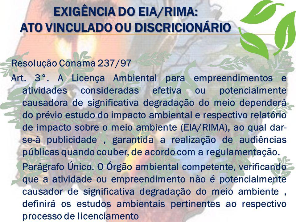COMPETÊNCIA PARA O LICENCIAMENTO Caberá aos Estados e ao Distrito Federal licenciamento ambiental de atividades e empreendimentos quando estes estejam