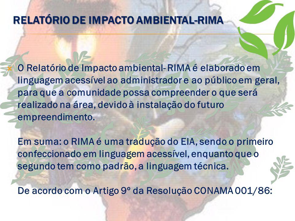 ABRANGÊNCIA DO EIA Identificação da área de influência do projeto; Diagnóstico ambiental; Avaliação de impactos ambientais; Definição de medidas de mi
