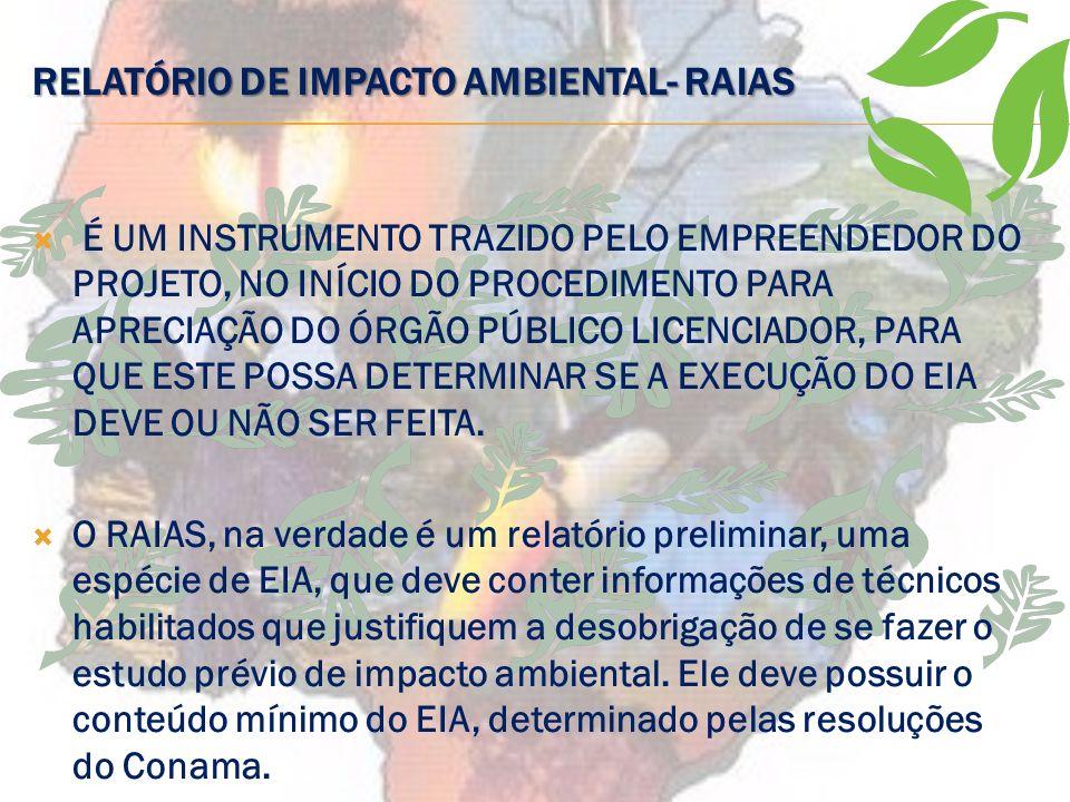 RELATÓRIO DE IMPACTO AMBIENTAL-RIMA O Relatório de Impacto ambiental- RIMA é elaborado em linguagem acessível ao administrador e ao público em geral,