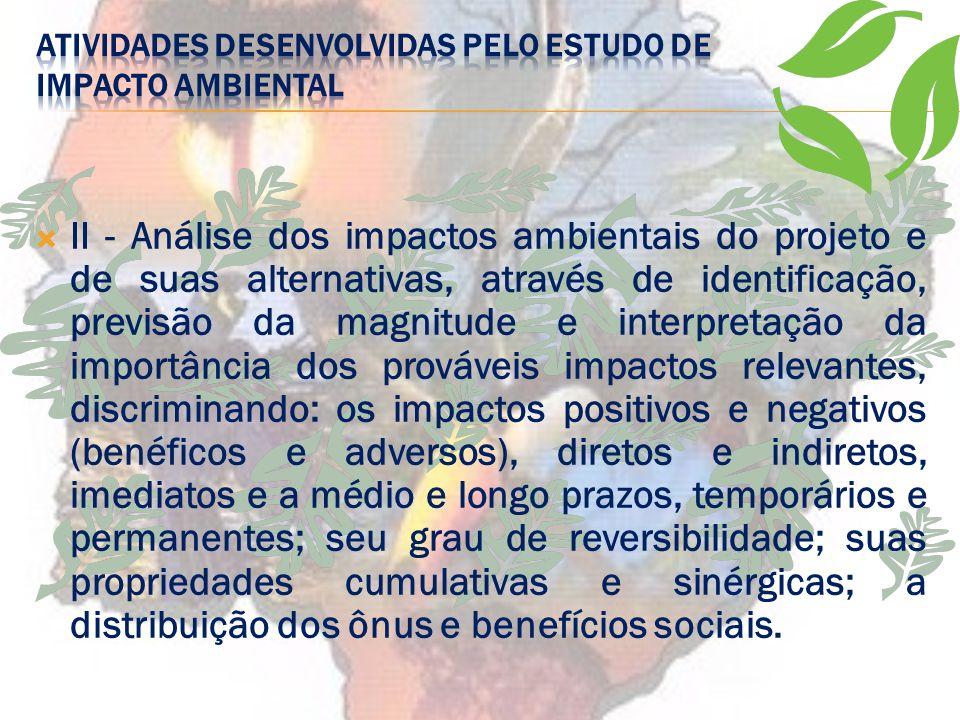 b) o meio biológico e os ecossistemas naturais - a fauna e a flora, destacando as espécies indicadoras da qualidade ambiental, de valor científico e e