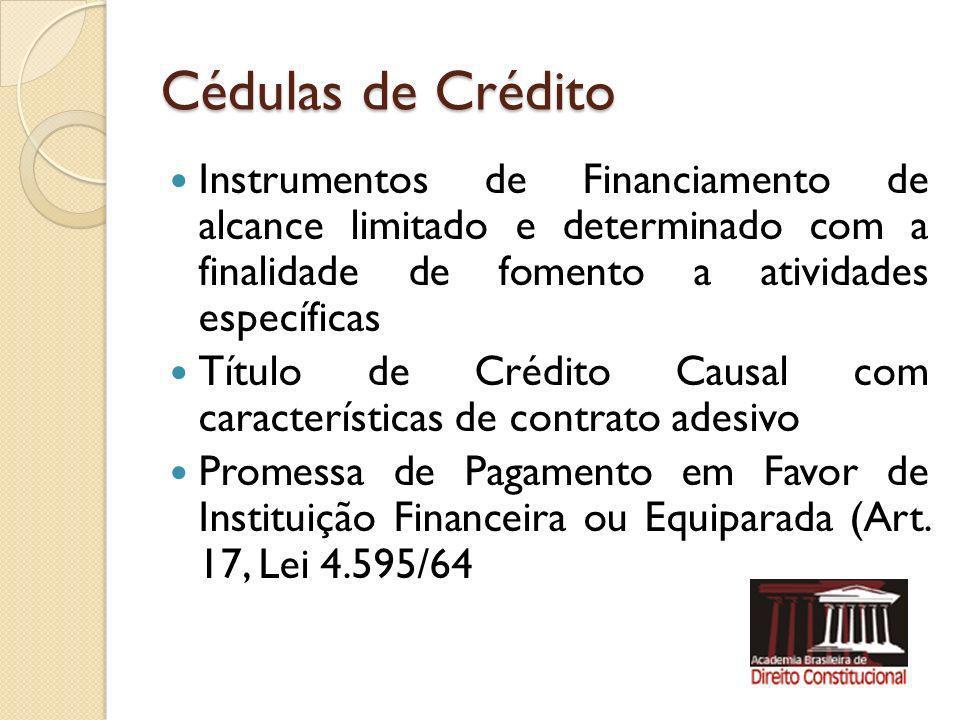 Cédulas de Crédito Instrumentos de Financiamento de alcance limitado e determinado com a finalidade de fomento a atividades específicas Título de Créd