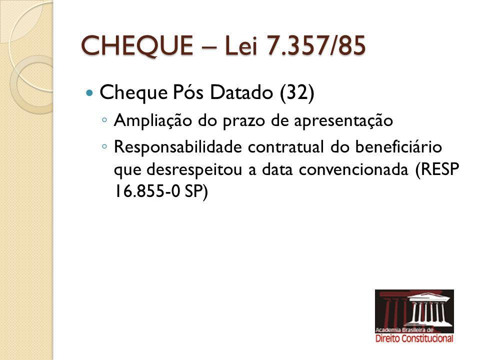 CHEQUE – Lei 7.357/85 Cheque Pós Datado (32) Ampliação do prazo de apresentação Responsabilidade contratual do beneficiário que desrespeitou a data co