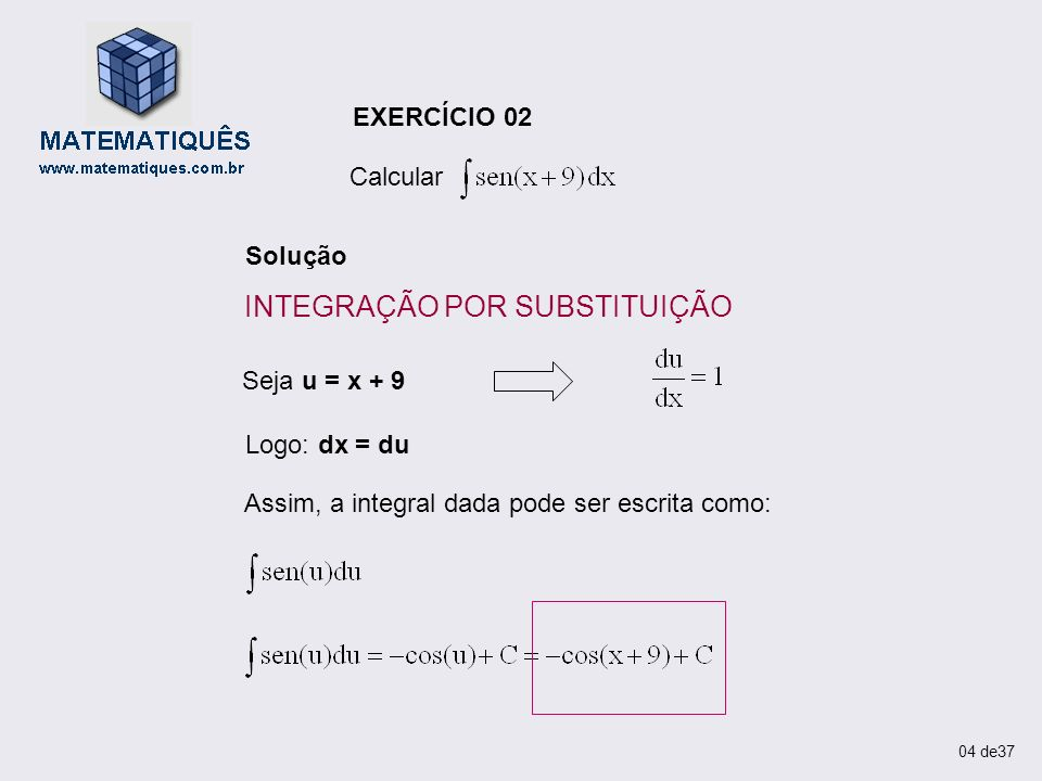 Solução EXERCÍCIO 10 Determinar Seja u = x 2 + 4x – 6 Então: INTEGRAÇÃO POR SUBSTITUIÇÃO 25 de37