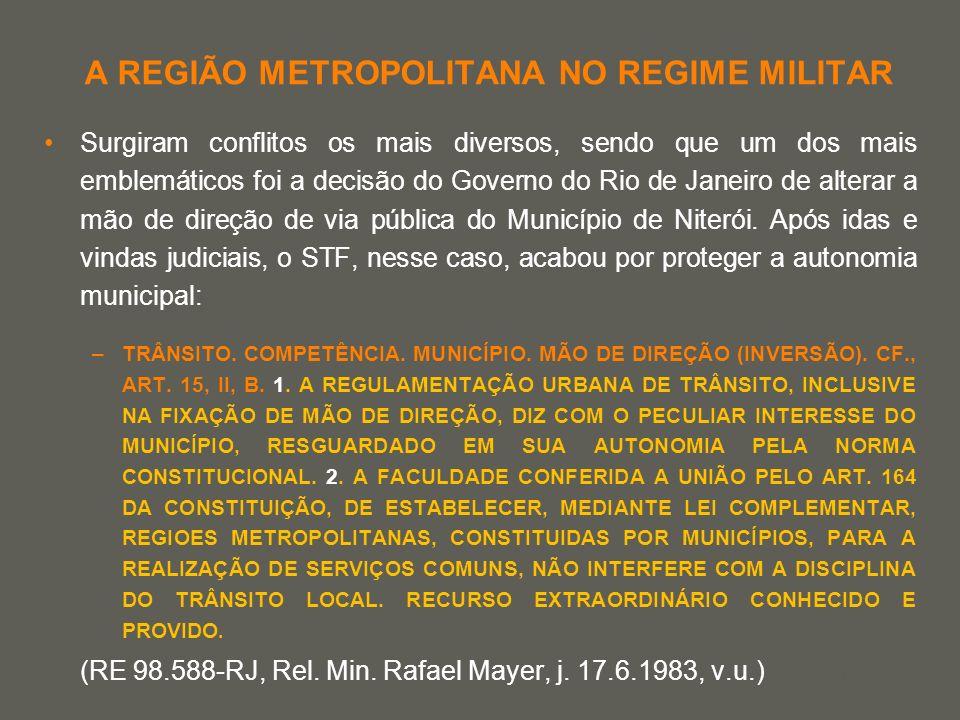 your name A REGIÃO METROPOLITANA NO REGIME MILITAR Surgiram conflitos os mais diversos, sendo que um dos mais emblemáticos foi a decisão do Governo do