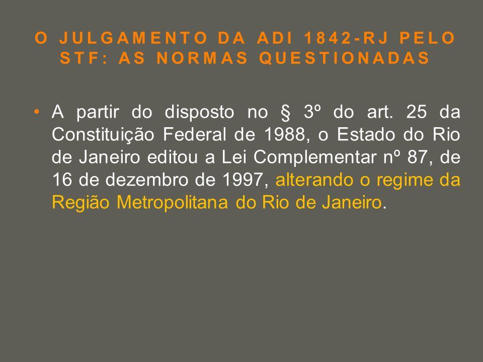 your name O JULGAMENTO DA ADI 1842-RJ PELO STF: AS NORMAS QUESTIONADAS A partir do disposto no § 3º do art. 25 da Constituição Federal de 1988, o Esta