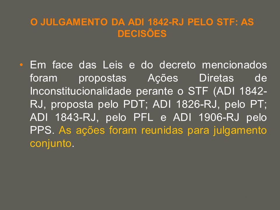 your name O JULGAMENTO DA ADI 1842-RJ PELO STF: AS DECISÕES Em face das Leis e do decreto mencionados foram propostas Ações Diretas de Inconstituciona