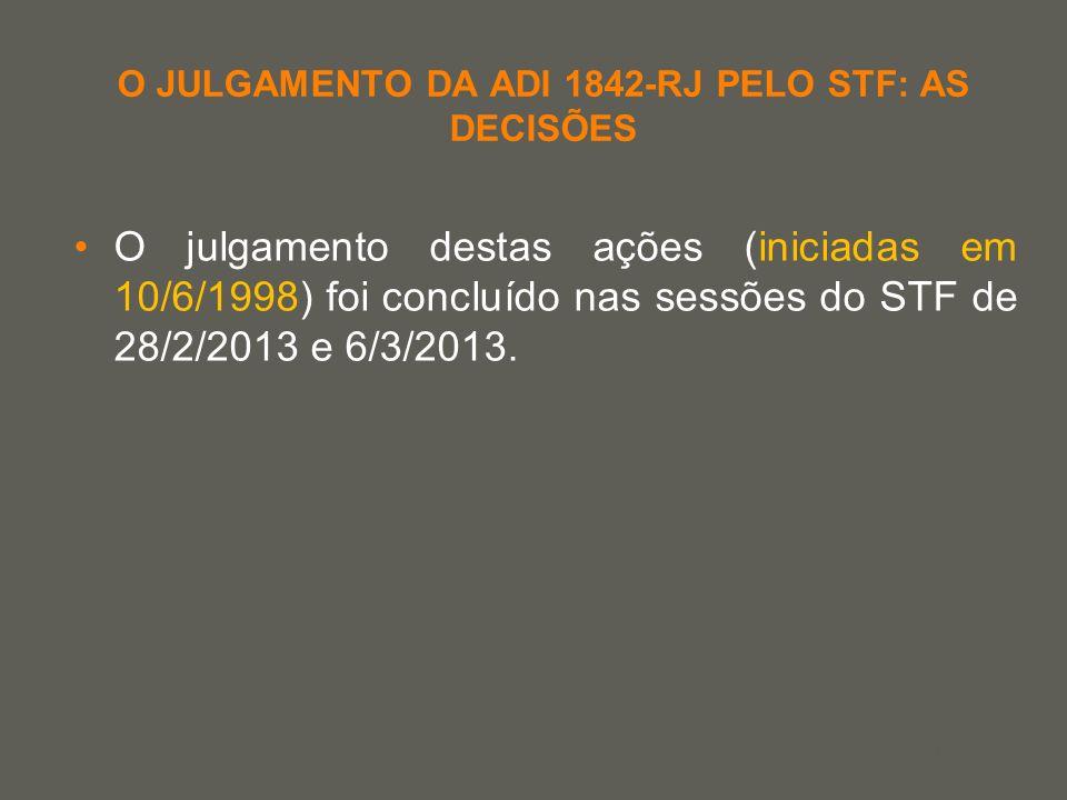 your name O JULGAMENTO DA ADI 1842-RJ PELO STF: AS DECISÕES O julgamento destas ações (iniciadas em 10/6/1998) foi concluído nas sessões do STF de 28/