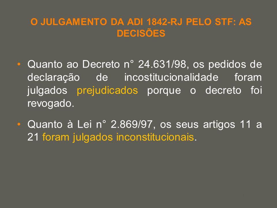 your name O JULGAMENTO DA ADI 1842-RJ PELO STF: AS DECISÕES Quanto ao Decreto n° 24.631/98, os pedidos de declaração de incostitucionalidade foram jul