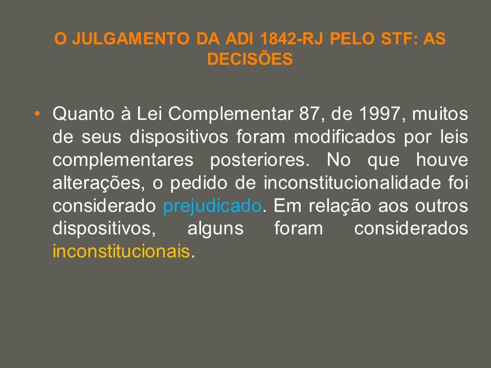 your name O JULGAMENTO DA ADI 1842-RJ PELO STF: AS DECISÕES Quanto à Lei Complementar 87, de 1997, muitos de seus dispositivos foram modificados por l