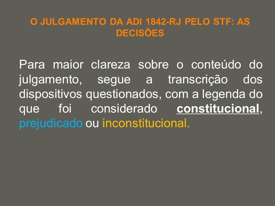 your name O JULGAMENTO DA ADI 1842-RJ PELO STF: AS DECISÕES Para maior clareza sobre o conteúdo do julgamento, segue a transcrição dos dispositivos qu