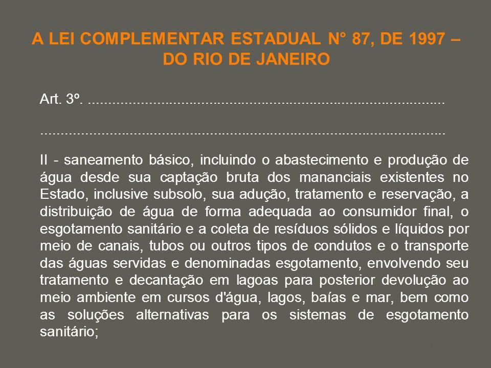your name A LEI COMPLEMENTAR ESTADUAL N° 87, DE 1997 – DO RIO DE JANEIRO Art. 3º......................................................................