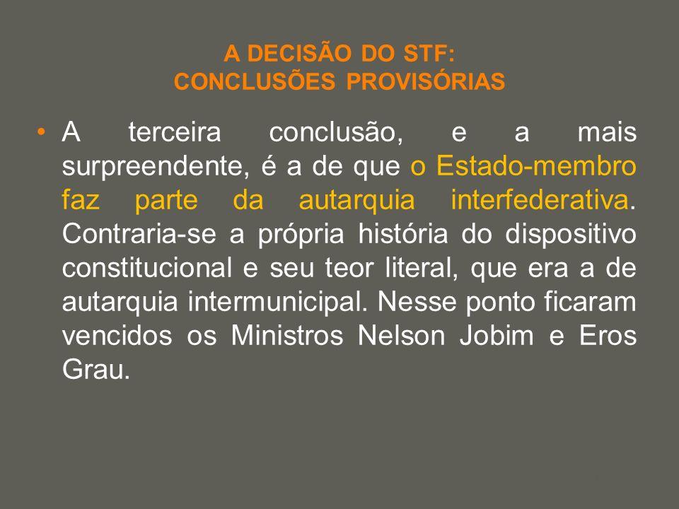 your name A DECISÃO DO STF: CONCLUSÕES PROVISÓRIAS A terceira conclusão, e a mais surpreendente, é a de que o Estado-membro faz parte da autarquia int