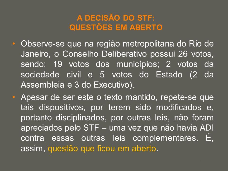 your name A DECISÃO DO STF: QUESTÕES EM ABERTO Observe-se que na região metropolitana do Rio de Janeiro, o Conselho Deliberativo possui 26 votos, send