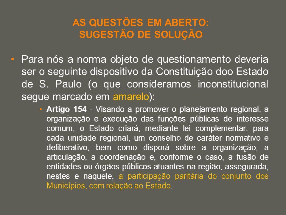 your name AS QUESTÕES EM ABERTO: SUGESTÃO DE SOLUÇÃO Para nós a norma objeto de questionamento deveria ser o seguinte dispositivo da Constituição doo