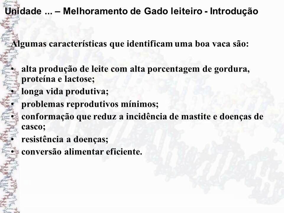 Seleção: Como proceder os acasalamentos O ganho genético dependerá dos touros escolhidos e da intensidade de uso de cada um deles.