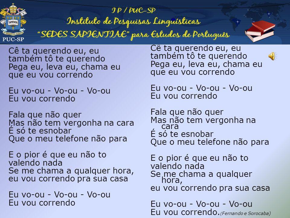 Pedagogia da oralidade Para Variações na fala Músicas populares: Postal dos Correios (Rio Grande) Querida mãe, querido pai.