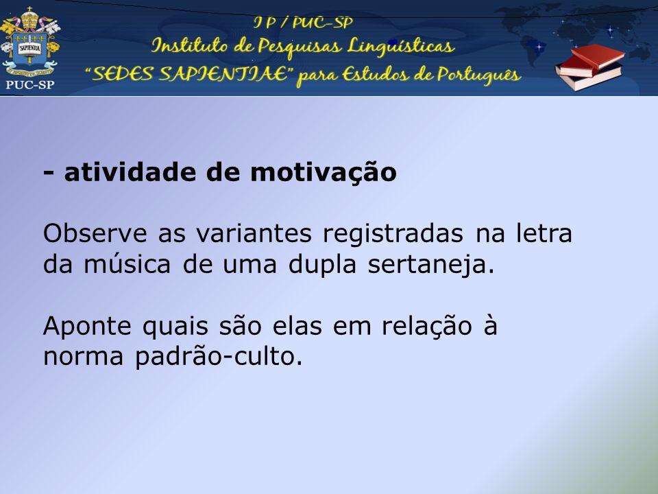 Pedagogia da oralidade Para Variações na fala Fernão dOliveira: 1º anotador da Língua Portuguesa Grammatica da Lingoagem Portuguesa