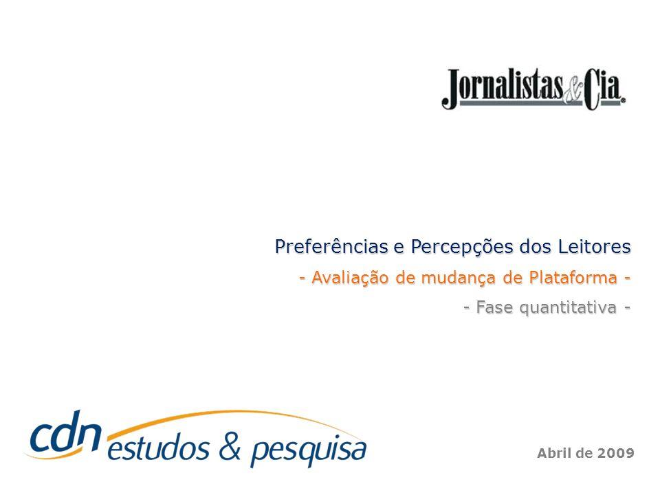 Abril de 2009 Preferências e Percepções dos Leitores - Avaliação de mudança de Plataforma - - Fase quantitativa -