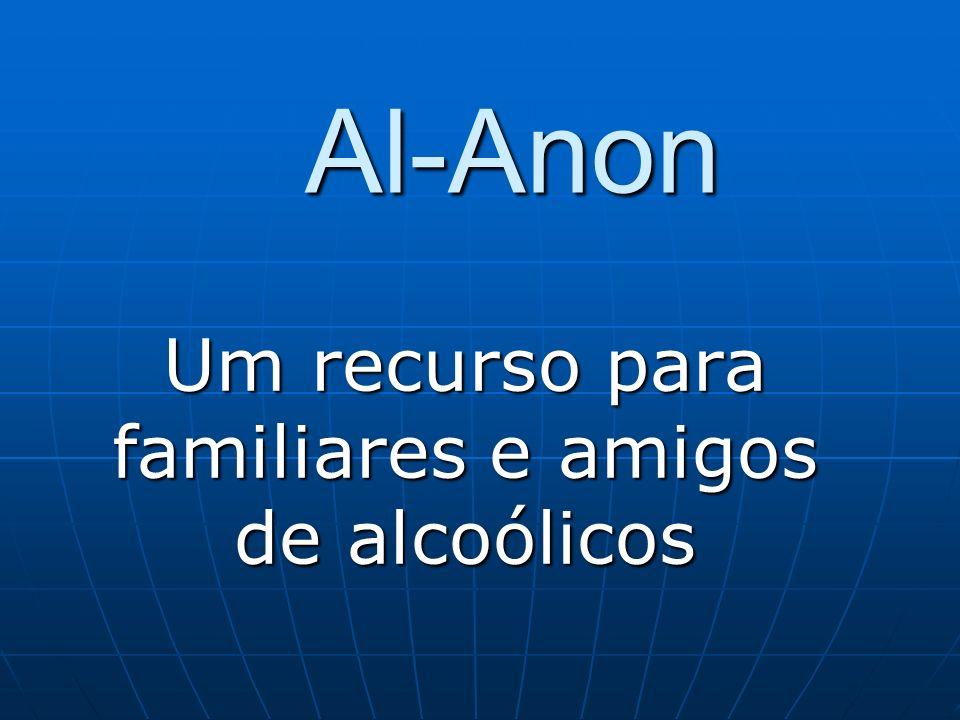 Al-Anon Al-Anon Um recurso para familiares e amigos de alcoólicos