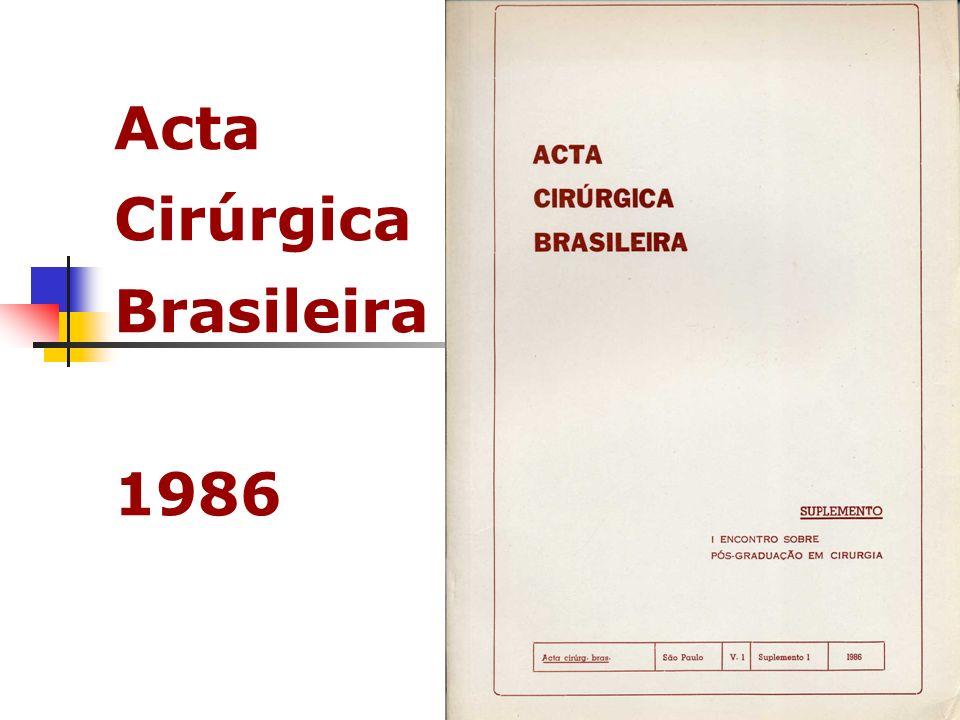 Acta Cirúrgica Brasileira 1986 A disponibilidade nacional de periódicos é muito limitada, nem sempre é possível garantir a sua periodicidade ou mesmo a sua manutenção a longo prazo Ribeiro Ratto O.