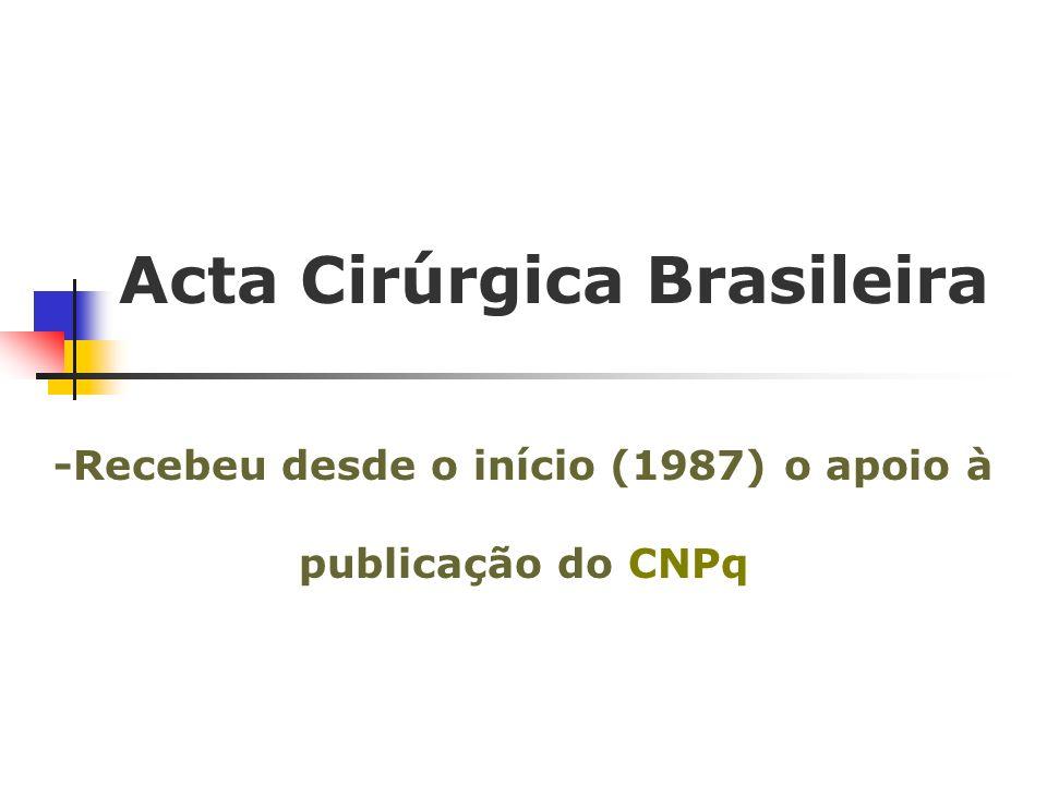 Acta Cirúrgica Brasileira 2004 Atenção Especial: Apresentação da Revista Normalização Idioma Português ou Inglês Colaboração dos autores