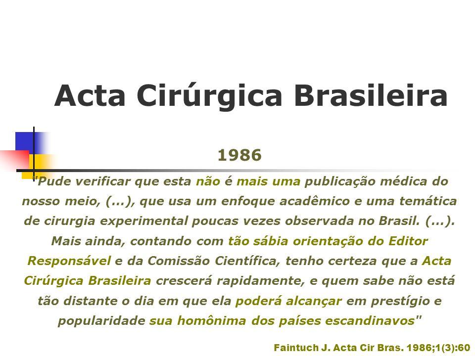 Acta Cirúrgica Brasileira 17 de setembro de 1987 Publicação oficial da Sociedade Brasileira para o Desenvolvimento da Pesquisa em Cirurgia (SOBRADPEC)