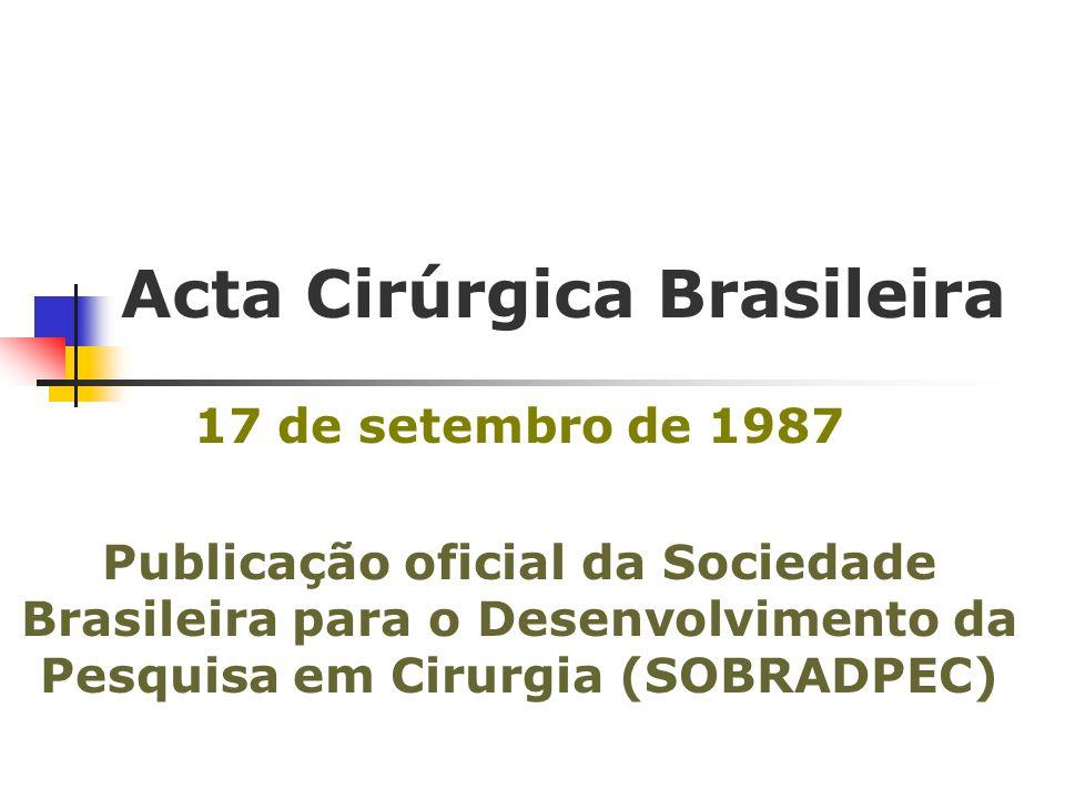 Acta Cirúrgica Brasileira 1996-2000 201 artigos, dos quais 190 nacionais, provenientes de quase todos os estados brasileiros e 11 estrangeiros Población DA, Goldenberg S.